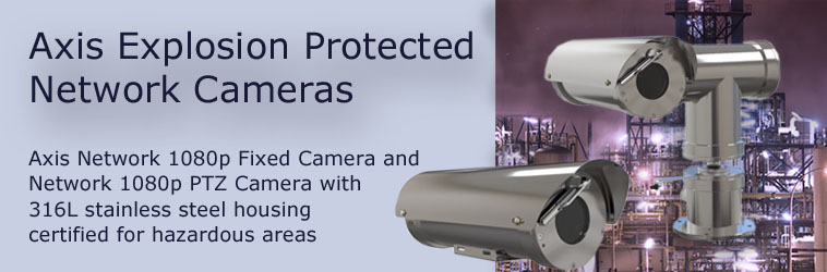 Axis Explosion Protected Network Cameras