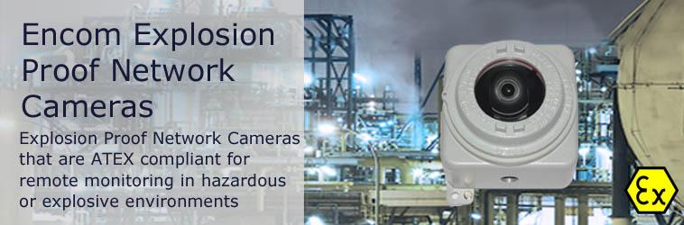 Encom Explosion Proof Network Cameras