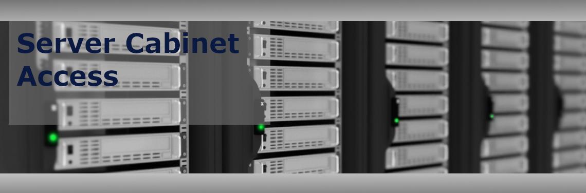 Server Cabinet Access